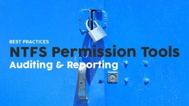Photo of 6 mejores herramientas de administración de permisos NTFS + mejores prácticas