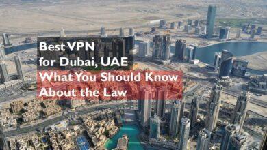 Photo of La mejor VPN para los Emiratos Árabes Unidos y Dubai: las 5 mejores opciones para 2020