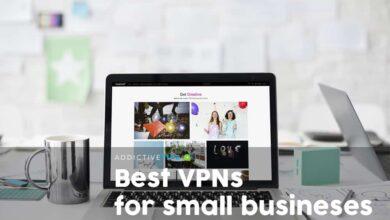 Photo of Las mejores VPN para pequeñas empresas para mantener los datos bloqueados (Guía 2020)