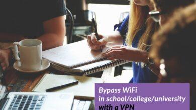 Photo of Cómo eludir las restricciones de Wi-Fi en la escuela (Soluciones funcionales para 2020)