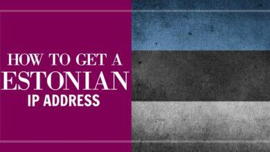 Photo of Cómo obtener una dirección IP de Estonia de cualquier país