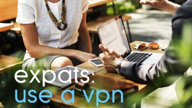 Photo of Los expatriados deben usar una VPN: 8 razones por las que necesita una