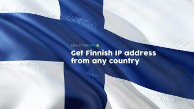 Photo of Cómo obtener una dirección IP finlandesa de cualquier país (cambiar ubicación a Finlandia)