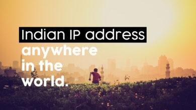 Photo of Cómo obtener una dirección IP india de cualquier país