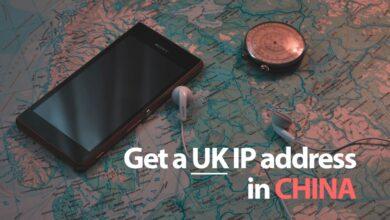 Photo of Cómo obtener una dirección IP del Reino Unido en China: ¿Cuál es la mejor VPN para China?