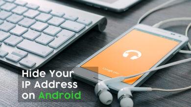 Photo of Cómo ocultar su dirección IP en Android: 3 soluciones fáciles