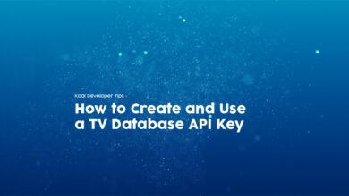 Photo of Cómo crear y usar una clave de API de base de datos de TV: consejos para desarrolladores de Kodi