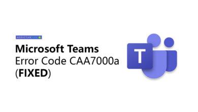 Photo of Cómo reparar el código de error de Microsoft Teams CAA7000a (SOLUCIONADO)