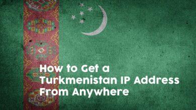 Photo of Cómo obtener una dirección IP de Turkmenistán desde cualquier lugar