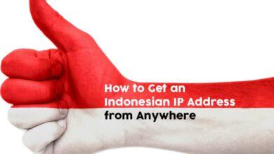 Photo of Cómo obtener una dirección IP de Indonesia desde cualquier lugar