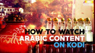 Photo of Los mejores complementos de Kodi en árabe: cómo ver películas y programas de televisión en árabe en Kodi