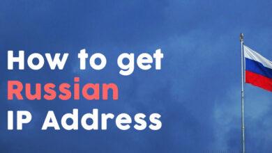 Photo of Cómo obtener una dirección IP rusa de cualquier país de forma segura