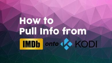 Photo of IMDB en Kodi – Cómo extraer información de IMDB en Kodi