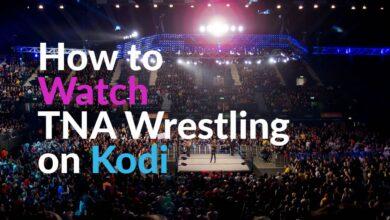 Photo of Cómo ver TNA Wrestling en Kodi: flujos de trabajo para 2020