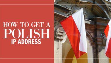 Photo of Cómo obtener una dirección IP polaca de cualquier país