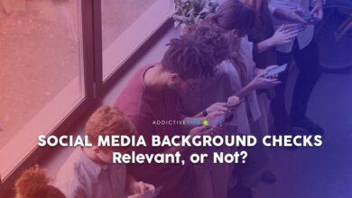 Photo of Verificaciones de antecedentes en las redes sociales: ¿Relevante o no?