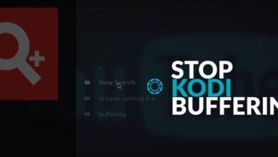 Photo of Cómo detener el almacenamiento en búfer de Kodi, soluciones paso a paso que funcionan
