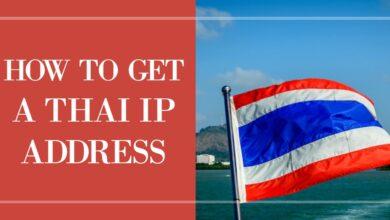 Photo of Cómo obtener una dirección IP tailandesa de cualquier país