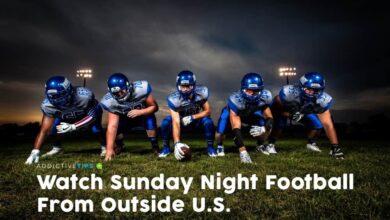 Photo of Cómo ver el Sunday Night Football desde fuera de EE. UU.